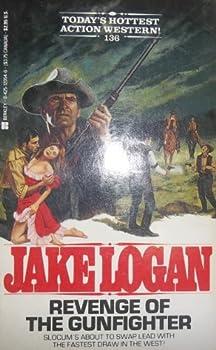 Revenge of the Gunfighter - Book #136 of the Slocum