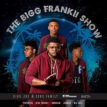 The Bigg Frankii Show