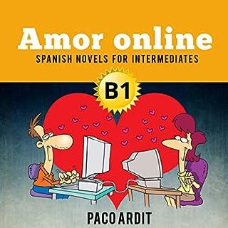 Couverture de Spanish Novels for Intermediates: Amor Online