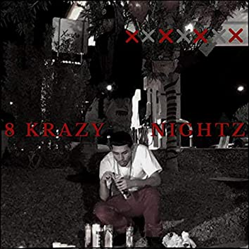 8 Krazy Nightz