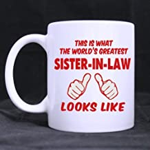 Mug Café,Special Gift For Christmas/New Year/Birthday - White Mug - Fashion Design Red THIS IS WHAT THE WORLD'S GREATEST SISTER-IN-LAW LOOKS LIKE 11OZ/100% Ceramic Custom Coffee/Tea Mug by Simple