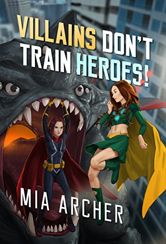 Villains Don't Train Heroes! (Night Terror Book 3)