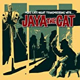 More Late Night Transmissions With...(Reissue) - Jaya the Cat