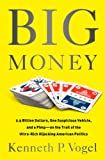 Big Money: 2.5 Billion Dollars, One Suspicious Vehicle, and a Pimp-on the Trail of the Ultra-Rich Hijacking American Politics (English Edition)