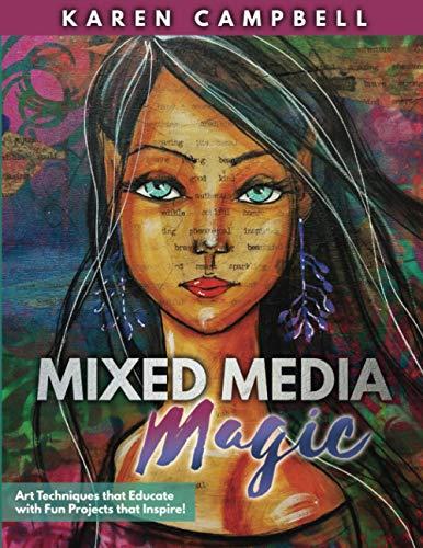 MIXED MEDIA MAGIC: Mixed Media Art Techniques and Inspiring Projects