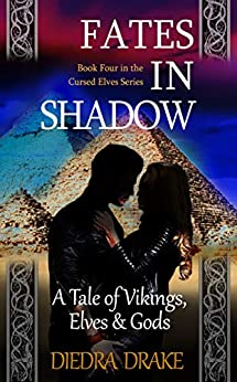 Fates in Shadow: A Tale of Vikings, Elves and Gods (The Cursed Elves Book 4) (English Edition) de [Diedra Drake]