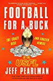 Image of Football for a Buck: The Crazy Rise and Crazier Demise of the USFL