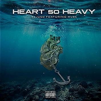 Heart So Heavy (feat. M.V.R.K)