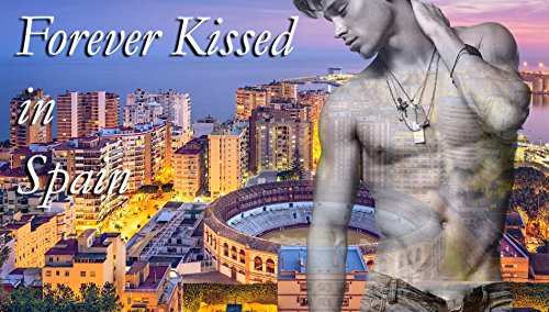 Forever Kissed in Spain (Forever Kissed in Europe Book 3) (English Edition)