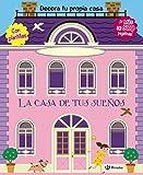 La casa de tus sueños (Castellano - A Partir De 6 Años - Manipulativos (Libros Para Tocar Y Jugar), Pop-Ups - Otros Libros)