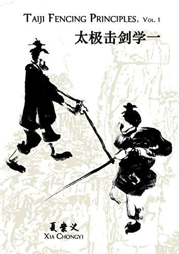 Taiji Fencing Principles, Vol. 1