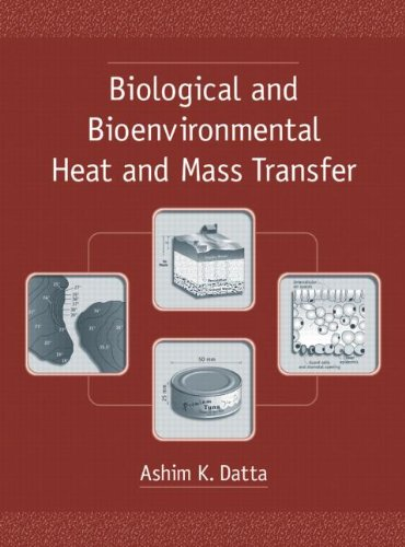 Biological and Bioenvironmental Heat and Mass Transfer (Food Science and Technology)