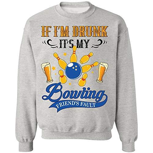 AZSTEEL If Im Drunk Its My Bowling Friends Faults Sweatshirt,Gifts