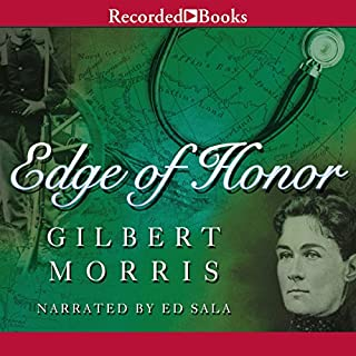 Edge of Honor                   By:                                                                                                                                 Gilbert Morris                               Narrated by:                                                                                                                                 Ed Sala                      Length: 12 hrs and 19 mins     8 ratings     Overall 4.5