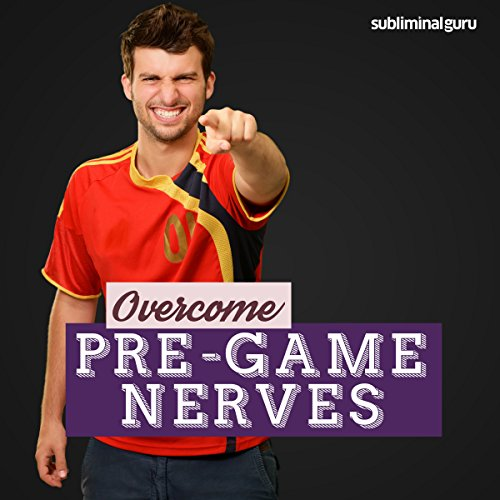 Overcome Pre-Game Nerves cover art