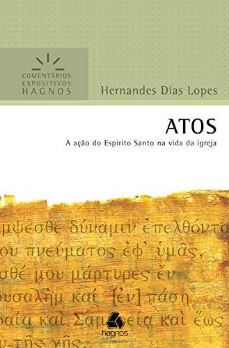 Atos: A ação do E.S. na vida da Igreja (Comentários expositivos Hagnos)