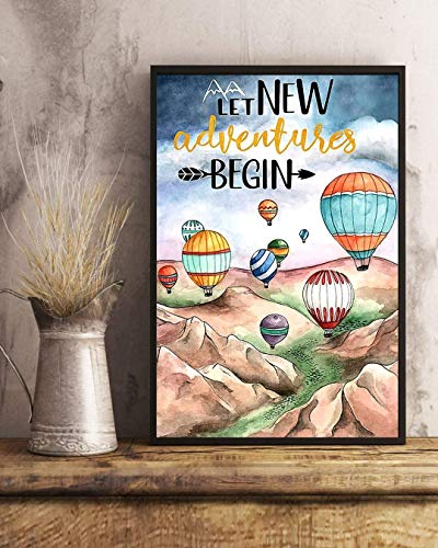 Let New Adventures Begin Hot Air Balloons Poster Poster Wall Art, Decor Home (12''x18'', 16''x24'' and 24''x36'')