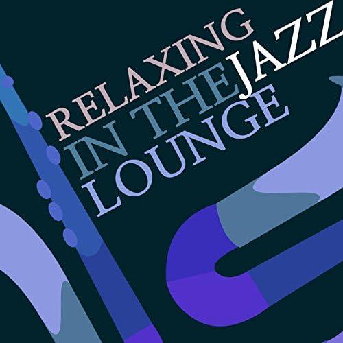 Lounge, Lounge Musik & Relaxing Jazz Lounge