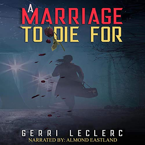 A Marriage to Die For Audiobook By Gerri LeClerc cover art