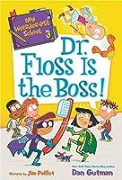 My Weirder-est School #3: Dr. Floss Is the Boss! (My Weirder-est School, 3)