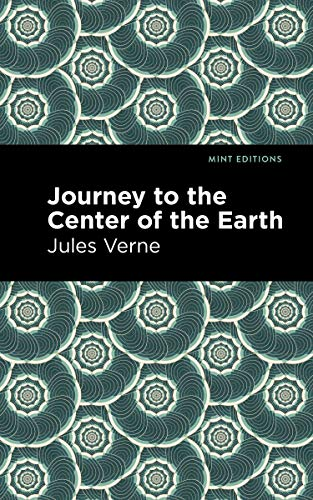 Journey to the Center of the Earth (Mint Editions) (English Edition)