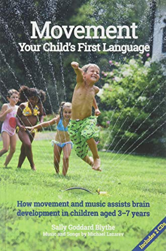 Movement, Your Child's First Language: How Movement and Music Assist Brain Development in Children Aged 3-7 Years (Early Years)