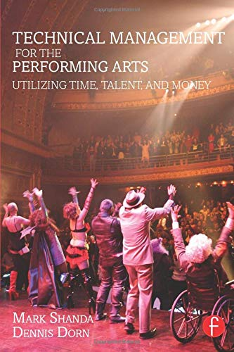 Compare Textbook Prices for Technical Management for the Performing Arts: Utilizing Time, Talent, and Money 1 Edition ISBN 9781138910751 by Shanda, Mark,Dorn, Dennis