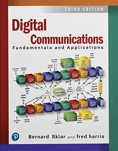 Compare Textbook Prices for Digital Communications: Fundamentals and Applications Communications Engineering & Emerging Technology Series from Ted Rappaport 3 Edition ISBN 9780134588568 by Sklar, Bernard,Harris, Fredric
