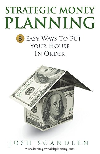 Strategic Money Planning: 8 Easy Ways To Put Your House In Order