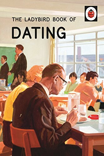 The Ladybird Book of Dating (Ladybirds for Grown-Ups) (English Edition)