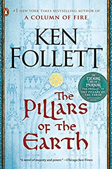 The Pillars of the Earth: A Novel (Kingsbridge Book 1) by [Ken Follett]