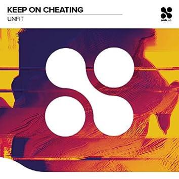 Keep on Cheating