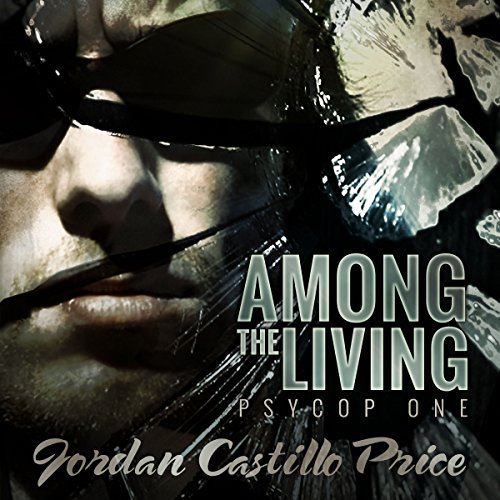 Among the Living     PsyCop, Book 1              By:                                                                                                                                 Jordan Castillo Price                               Narrated by:                                                                                                                                 Gomez Pugh                      Length: 2 hrs and 59 mins     61 ratings     Overall 4.5