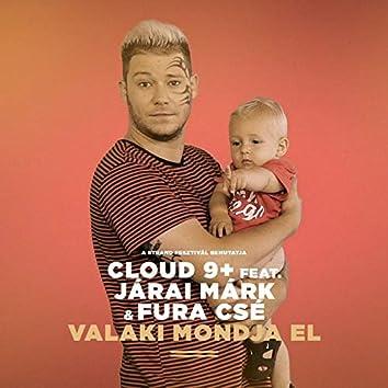 Valaki Mondja El (feat. Járai Márk, Fura Csé)