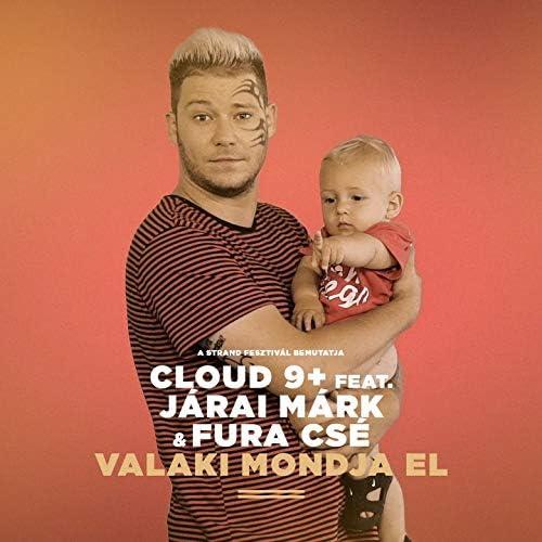Cloud 9+ feat. Járai Márk & Fura Csé