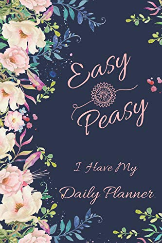 Easy Peasy I Have My Daily Planner: Undated Time Management Log Book