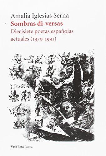 Sombras di-versas: Diecisiete poetas españolas actuales. (1970-1991) (POESIA)
