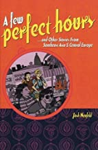 A Few Perfect Hours ... and Other Stories from Southeast Asia and Central Europe
