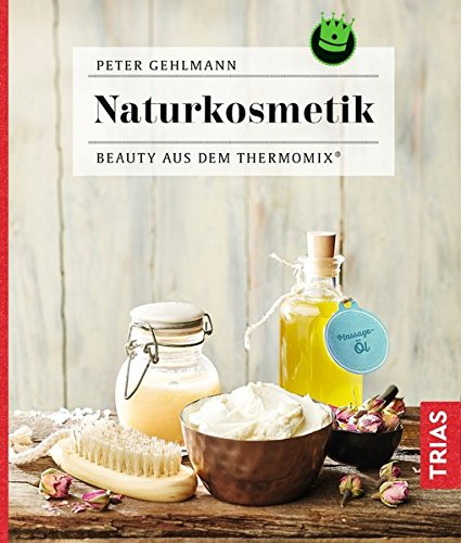 Naturkosmetik: Beauty aus dem Thermomix®