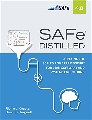 SAFe 4.0 Distilled: Applying the Scaled Agile Framework for Lean Software and Systems Engineering (English Edition)
