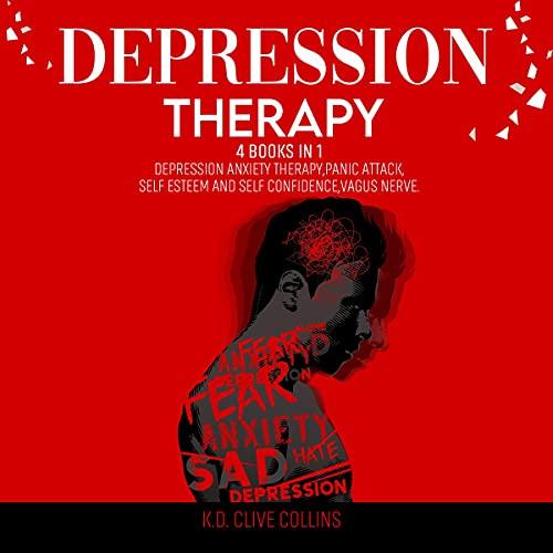 Download Depression Therapy: 4 Books in 1: Depression Anxiety Therapy, Panic Attack, Self Esteem and Self Con audio book