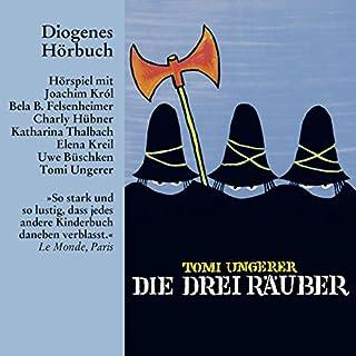 Die drei Räuber                   Autor:                                                                                                                                 Tomi Ungerer                               Sprecher:                                                                                                                                 Katharina Thalbach,                                                                                        Joachim Kròl,                                                                                        Bela B.                      Spieldauer: 1 Std. und 8 Min.     22 Bewertungen     Gesamt 4,6
