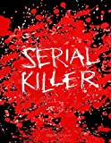 Serial Killer Libro Da Colorare: All'Interno Scoprirete I Più Noti Serial Killer Raffigurati Con Illustrazioni In Alta Definizione