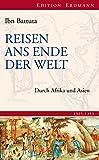 Reisen ans Ende der Welt: Durch Afrika und Asien (Edition Erdmann) (German Edition)