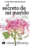 El secreto de mi marido: Hay verdades que no deberías descubrir nunca