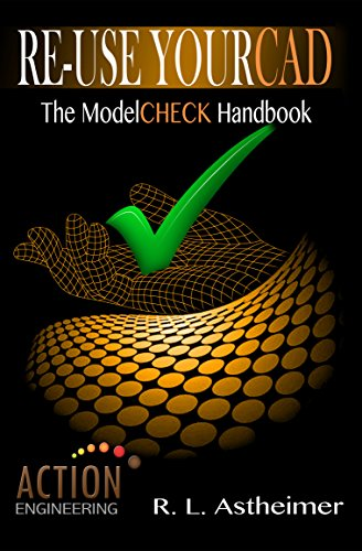 Re-Use Your CAD: The ModelCHECK Handbook