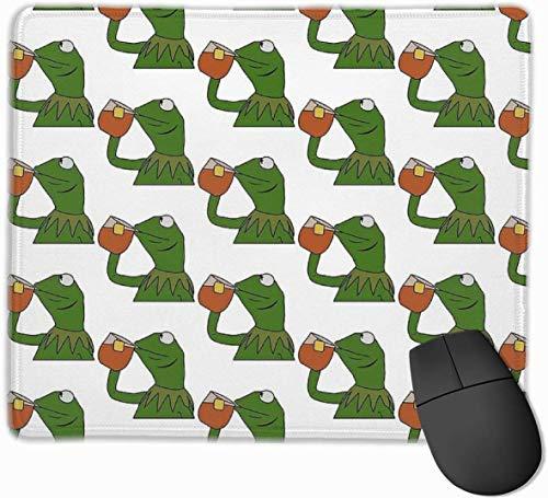 Kermit nippt an Tee Meme King, aber das 'mit keinem meiner Busin rutschfesten Gummi Mousepad Gaming Mouse Pad mit genähtem Rand 11,8' x 9,8 '
