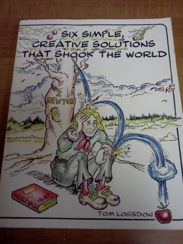 SIX SIMPLE, CREATIVE SOLUTIONS THAT SHOOK THE WORLD