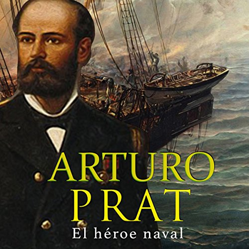 Arturo Prat [Spanish Edition] audiobook cover art