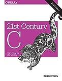21st Century C: C Tips from the New School - Ben Klemens